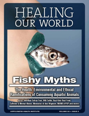 Fish myths - The Health, Environmental and Ethical Ramifications of Consuming Aquatic Animals